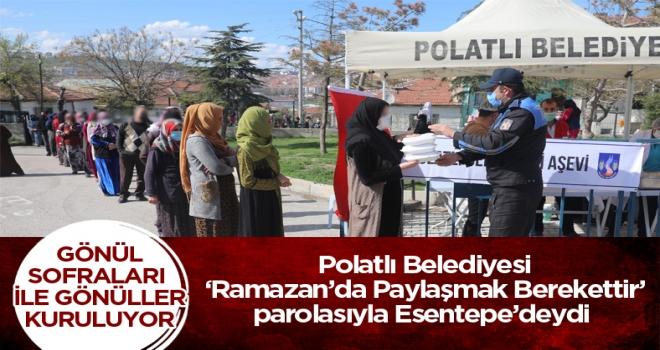 Polatlı Belediyesi 'Ramazan'da Paylaşmak Berekettir' parolasıyla Esentepe Mahallesi'ndeydi!