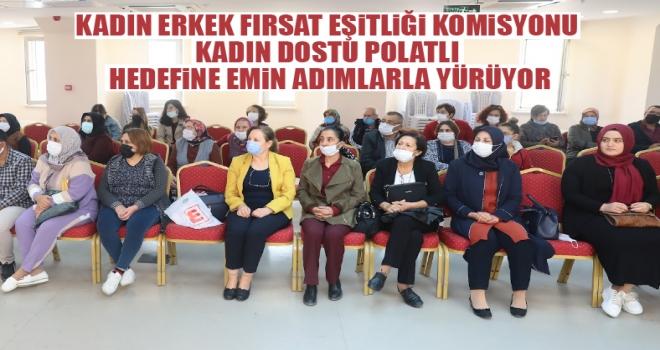 Kadın Erkek Fırsat Eşitliği Komisyonu çalışmalarını sürdürüyor!