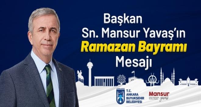 Mansur Yavaş'tan Ramazan Bayramı Mesajı