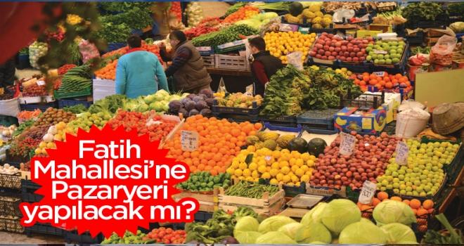 Polatlı'da Fatih Mahallesi'ne pazaryeri yapılması meclis gündeminde!