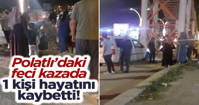 Polatlı'daki feci kazada 80 yaşındaki kadın hayatını kaybetti!