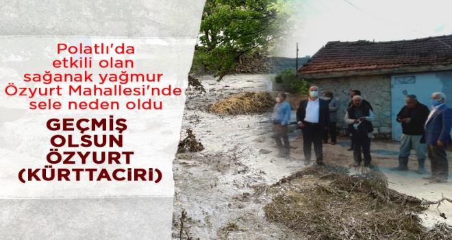 Polatlı'da etkili olan sağanak yağmur Özyurt Mahallesi'nde sele neden oldu