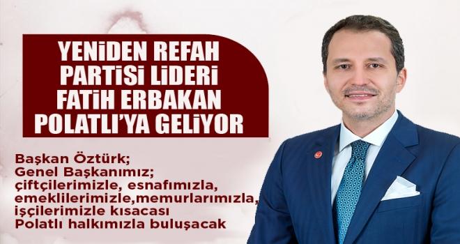 Fatih Erbakan Polatlı'ya geliyor!