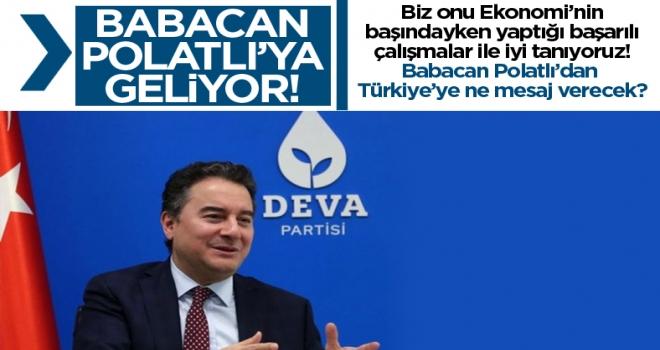 Ali Babacan Polatlı'ya Geliyor!