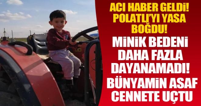 3 yaşındaki Bünyamin Asaf yaşam mücadelesini kaybetti!