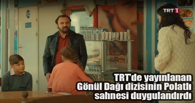TRT'de Yayımlanan Gönül Dağı Dizisi Polatlı'da Çekildi!