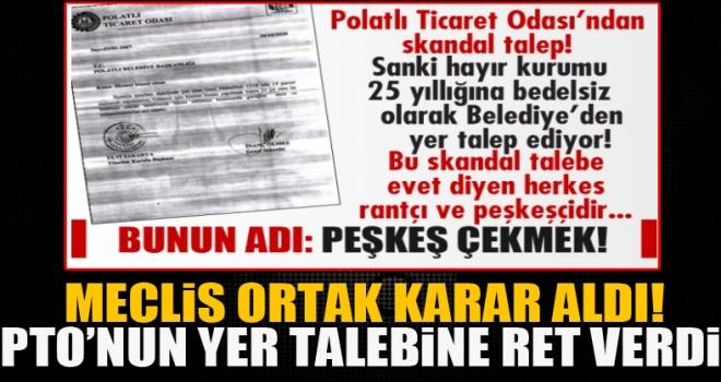 Polatlı Ticaret Odası'nın Belediye'den bedelsiz arsa talebi mecliste ret yedi!