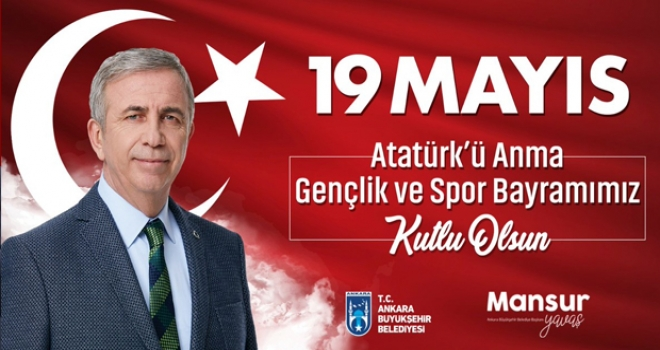 Ankara Büyükşehir Belediye Başkanı Yavaş'tan 19 Mayıs mesajı