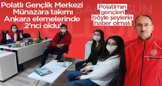 Polatlı Gençlik Merkezi Münazara takımı Ankara elemelerinden 2'nci oldu.
