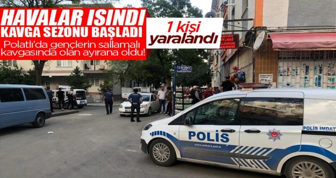 Polatlı'da gençler arasında çıkan kavgada: 1 kişi yaralandı.
