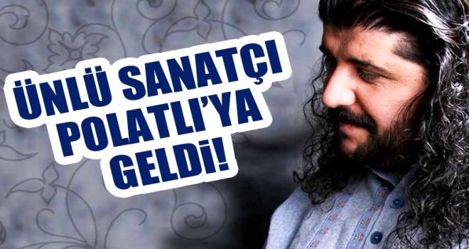 Ünlü Sanatçı Mustafa Özarslan Polatlı'ya geldi!
