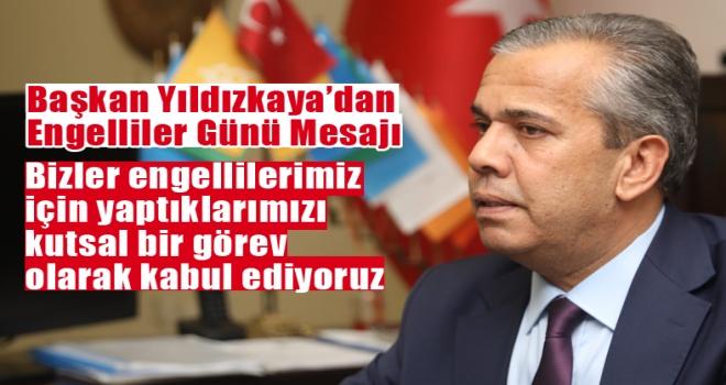 Başkan Yıldızkaya: Engelliler için yapılan görev kutsaldır!