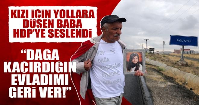 'Kızımı HDP dağa kaçırdı' diyerek yollara düşen baba Polatlı'da konuştu!