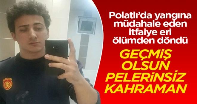 Polatlı'da yangına müdahale eden itfaiye eri ölümden döndü!