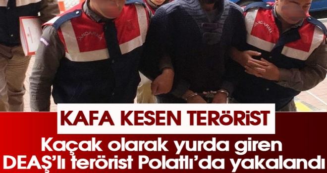 Kaçak olarak yurda giren DEAŞ'lı terörist Polatlı'da yakalandı