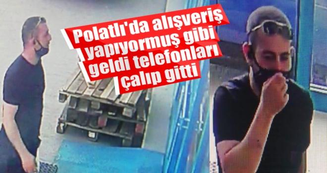 Polatlı'da alışveriş yapıyormuş gibi geldi telefonları çalıp gitti