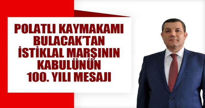 Kaymakam Bulacak'tan  İstiklal Marşı'nın kabulünün 100. yıldönümü