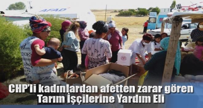 CHP'li Kadınlardan Mevsimlik Tarım İşçilerine Yardım Eli