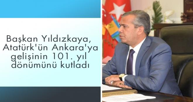 Başkan Yıldızkaya, Atatürk'ün Ankara'ya gelişinin 101. yıl dönümünü kutladı