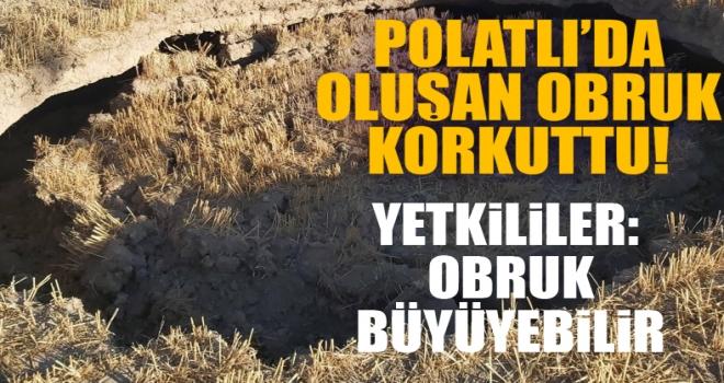 Polatlı'da ortaya çıkan 'Obruk' korkuttu