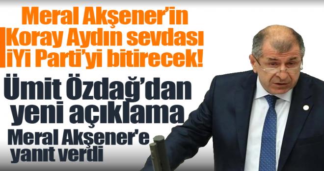 Ümit Özdağ'dan yeni açıklama! Meral Akşener'e bu sözlerle yanıt verdi