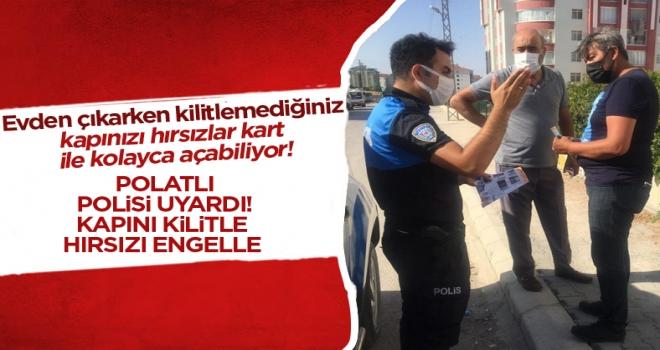 Polatlı Polisi hırsızlığa karşı uyardı: Kapını kilitle, hırsızı engelle!
