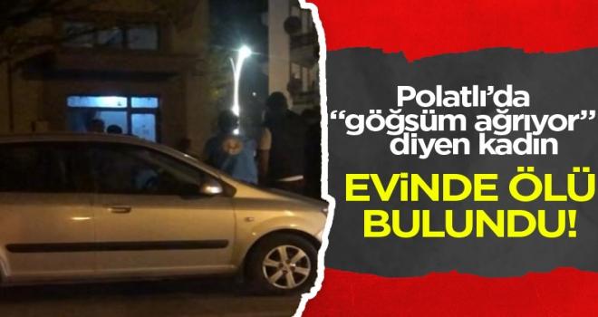 Polatlı'da şüpheli ölüm: yaşlı kadın evinde ölü bulundu!