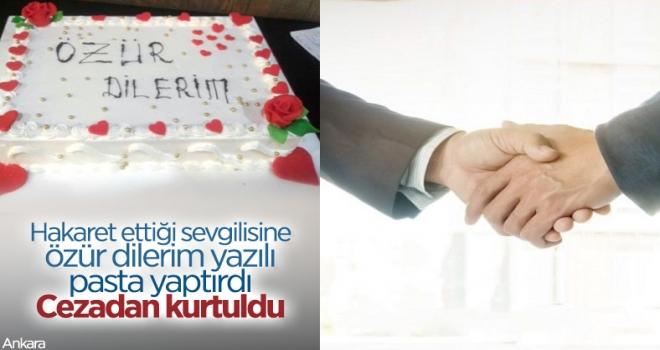 Ankara'da hakaret ettiği sevgilisine 'Özür Dilerim' yazılı pasta alarak cezadan kurtuldu