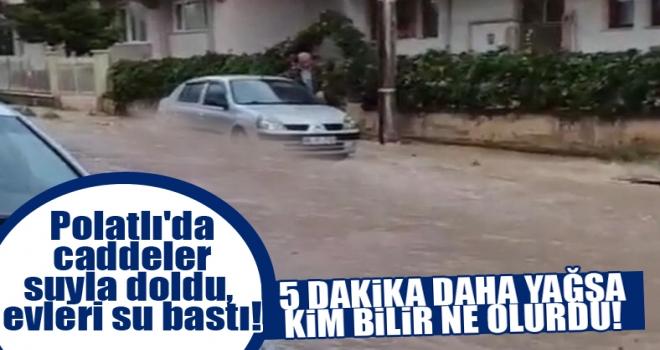 Polatlı'da caddeler suyla doldu, evleri su bastı!