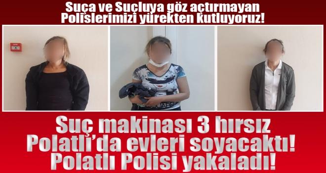 Hırsızlıktan 55 suç kaydı olan 3 kadın hırsız Polatlı'da yakalandı!
