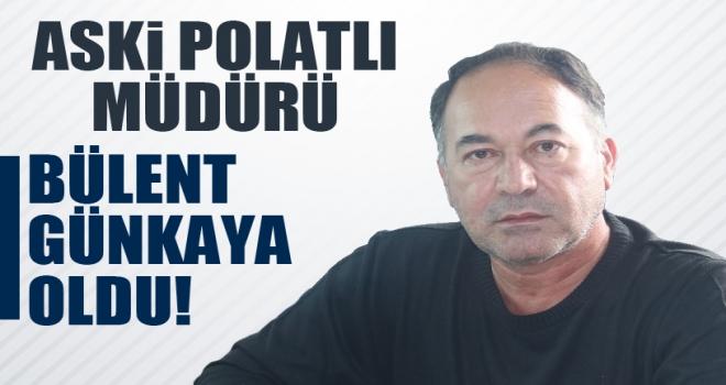 ASKİ Polatlı Müdürü Bülent Günkaya Oldu!