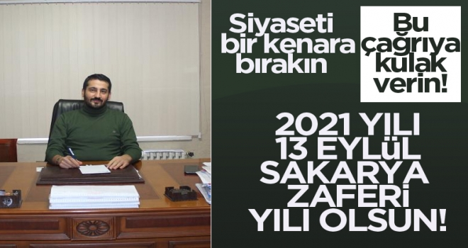 2021 yılı, 13 Eylül Sakarya Zaferi yılı ilan edilsin