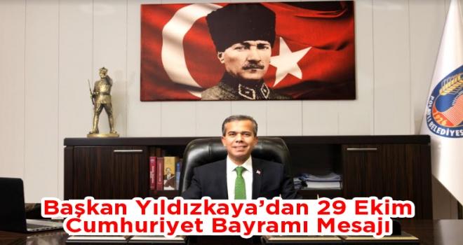 Başkan Yıldızkaya'dan 29 Ekim Cumhuriyet Bayramı Mesajı!