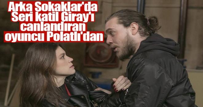 Arka Sokaklar'da Giray'ı canlandıran oyuncu Polatlı'dan Ceyhun Özkuş