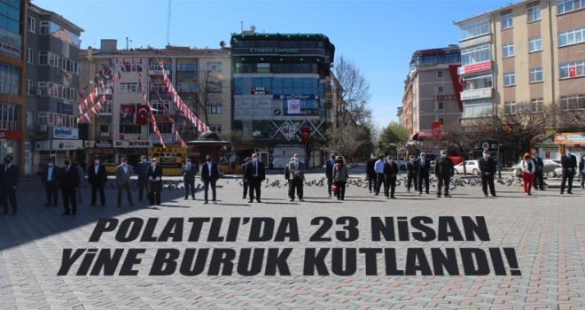 23 Nisan Polatlı'da yine buruk kutlandı!