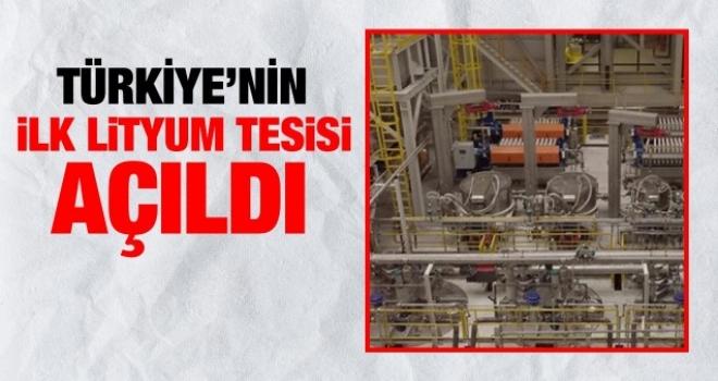 Türkiye'nin ilk lityum üretim tesisi açıldı