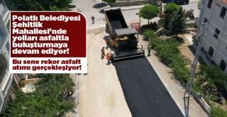 Polatlı Belediyesi Şehitlik Mahallesi'nde asfalt atımına devam ediyor!