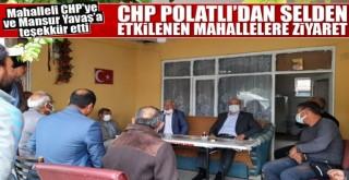 CHP Polatlı selden etkilenen mahalleleri ziyaret etti!